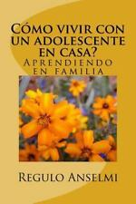 Cómo Vivir con un Adolescente en Casa? : Aprendiendo en Familia by Regulo...