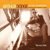 Arthur Dodge Nervous habit (2000, & The Horsefeathers)  [CD]
