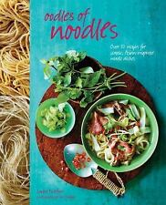 Oodles of Noodles: Over 70 recipes for classic and Asian-inspired noodle dishes