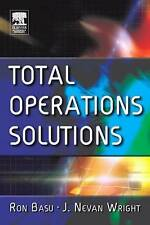 Total Operations Solutions by BASU, RON; WRIGHT, J. NEVAN.