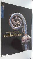 Catálogo Conocimiento Las Artes 20 Siglos Catedrales N º 167 H. S Janvier 2002