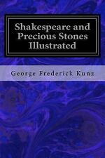 Shakespeare and Precious Stones Illustrated by George Frederick Kunz (2016,...