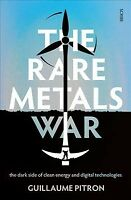 Rare Metals War : The Dark Side of Clean Energy and Digital Technologies, Pap...