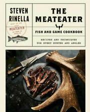 The Meateater Fish and Game Cookbook: Recipes and Techniques (0399590072)
