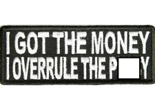 I GOT THE MONEY I OVERRULE THE P***Y EMBROIDERED IRON-ON BIKER PATCH