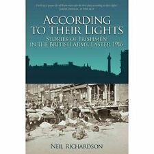 According to their Lights: Stories of Irishmen in the British Army, Easter 1916,