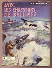 R. B. ROBERTSON, AVEC LES CHASSEURS DE BALEINES  1955