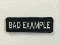 Bad Example Biker Art Badge Iron on Sew on Embroidered Patch