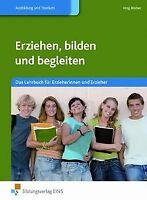 Erziehen, bilden und begleiten. Das Lehrbuch für Erziehe...   Buch   Zustand gut