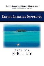 NEW Retiro Libre de Impuestos (Spanish Edition) by Patrick Kelly