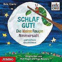 Schlaf gut! Die kleine Raupe Nimmersatt und weitere Geschichten von Eric Carle (Audio-CD)