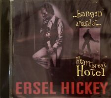 ERSEL HICKEY - Hangin' Around at Heartbreak Hotel