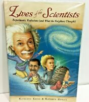 Lives of the Scientists Experiments Explosions and What the Neighbors Thought