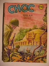 CHOC -Tout a une ligne droite -N° 43 du 04/1963 -Editions ARTIMA