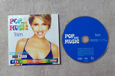 "CD AUDIO MUSIQUE INT/ TRIIM ""POP THE MUSIC"" CD SINGLE 2 TRACKS 2005 HEBEN MUSIC"