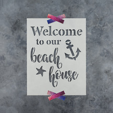 Welcome to Our Beach House Stencil - Durable & Reusable Mylar Stencils