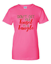 Ladies Don't Get Your Tinsel in a Tangle T-Shirt Christmas Shirt Holiday Xmas