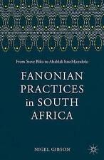 Fanonian Practices in South Africa: From Steve Biko to Abahlali Basemjondolo, Gi