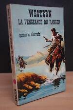 WESTERN N° 90 LA VENGEANCE DU RANGER Gordon d. Shirreffs (Masque Champs Elysées)