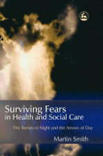 Surviving Fears In Health And Social Care: The Terrors Of Night And-ExLibrary
