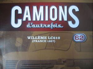 FASCICULE 62 CAMIONS D'AUTREFOIS WILLEME LC610 1957 / AUTOBUS AEC /  KAEBLE