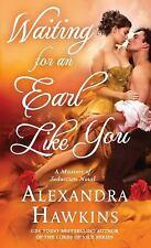 Waiting For an Earl Like You: A Masters of Seduction Novel by Hawkins, Alexandra