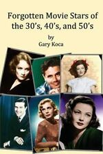 Forgotten Movie Stars of the 30's, 40's, and 50's: Classic Films, Old Movie Star