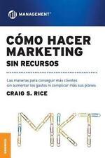 Como Hacer Marketing Sin Recursos (Paperback or Softback)