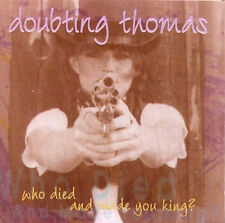 Doubting Thomas : Who Died & Made You King CD