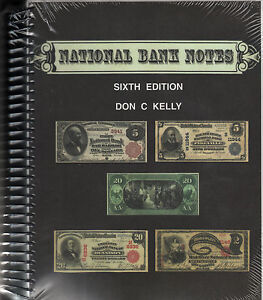 National Bank Notes Sixth 6th Edition by Don C Kelly NEW Book Mailed in a BOX