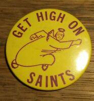 "Vintage 3"" Get High On Saints Button Pin Pinback"