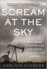 SCREAM AT THE SKY by Carlton Stowers (2003, Hardcover)