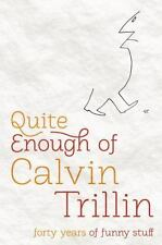 Quite Enough of Calvin Trillin: Forty Years of Funny Stuff by Calvin Trillin