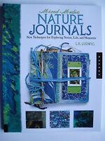 MIXED MEDIA NATURE JOURNALS New Techniques For Exploring Nature, Life & Memories