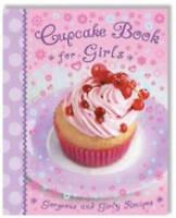 Cupcake Book for Girls: Gorgoeus and Girly Recipes (Kids Cook Book), Igloo Books