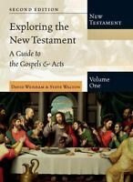 Exploring the New Testament: A Guide to the Gospels & Acts [Exploring the Bible]