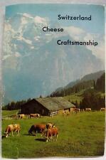 SWITZERLAND CHEESE ASSOCIATION ADVERTISING BROCHURE 1964 VINTAGE FOOD