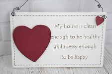 Plaque My House Is Clean Enough To Be Healthy & Messy Enough Sign 18cm F1604B