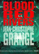 Blood-Red Rivers By Jean-Christophe Grange