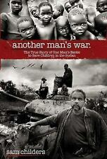 Another Man's War: The True Story of One Man's Battle to Save Children in the S