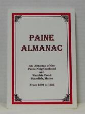 Paine Almanac Paine Neighborhood & Watchic Pond Standish, Maine 1800-1935 VGUC