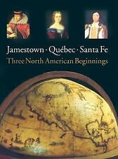 Jamestown - Quebec- Santa Fe : Three North American Beginnings, HB, DJ, NEW!