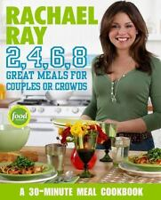 Rachael Ray 2, 4, 6, 8 Great Meals for Couples or Crowds by Rachael Ray 1st/1st