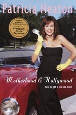 PATRICIA HEATON - Motherhood and Hollywood: How to Get a ** Like New - Mint **