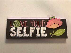 Wall Art Love Your Selfie Hanging Decor Plaque Motivational