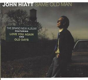 JOHN HIATT / SAME OLD MAN * NEW CD 2008 * NEU *