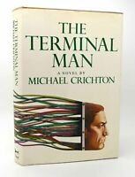 Michael Crichton THE TERMINAL MAN  1st Edition 1st Printing