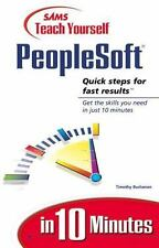 Sams Teach Yourself... in 10 Minutes: Teach Yourself PeopleSoft in 10 Minutes...