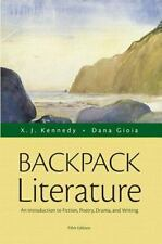 Backpack Literature : An Introduction to Fiction, Poetry, Drama, and Writing...