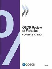 Review of Fisheries in OECD Countries : Country Statistics 2013 by...